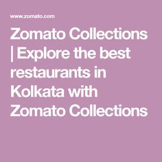 Zomato Collections | Explore the best restaurants in Kolkata with Zomato Collections