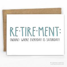 Retirement Card The real meaning of retirement! - Blank Inside - size x - Recycled Heavy Card Stock with Recycled Kraft Envelope - Packaged in Biodegradable/Compostable Cello Sleeve SKU: 175 Teacher Retirement Parties, Retirement Celebration, Retirement Party Decorations, Happy Retirement, Retirement Ideas, Retirement Sayings, Diy Retirement Cards, Retirement Cakes, Retirement Presents