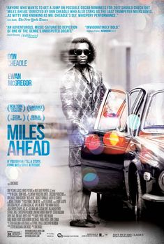 New movie poster for Miles Ahead, an exploration of the life and music of Miles Davis starring Don Cheadle.