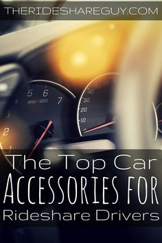 Driving for Uber or Lyft? Here are the top car accessories you'll want as a rideshare driver to be successful.