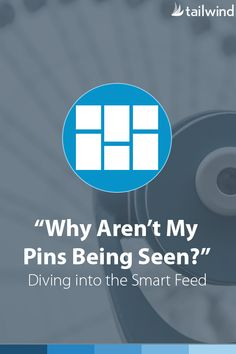 """Why Aren't My Pins Being Seen?"" Diving Into The Pinterest Smart Feed by Daniel Maloney for Tailwind"