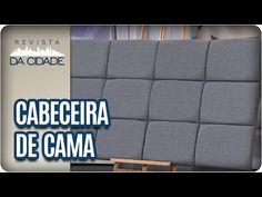 Como fazer uma cabeceira de cama - Revista da Cidade (21/07/2017) - YouTube