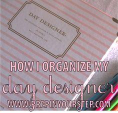 Prep In Your Step: How I Organize My Day Designer // Agenda Organization