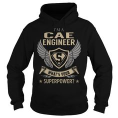 I am a Cae Engineer What is Your Superpower Job Title TShirt