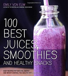 "100 Best Juices, Smoothies and Healthy Snacks: Easy Recipes For Natural Energy & Weight Control by Emily von Euw: ""I am proud of this book and can't wait for you to get it in your hands and start making healthy wholesome vegan delights! This book focuses on foods you can make everyday. Most of my diet is composed of these recipes!"" Emily http://www.pinterest.com/emilyvoneuw is member of Vegan Community Board http://www.pinterest.com/heidrunkarin/vegan-community"