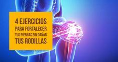 4 Ejercicios para fortalecer tus piernas sin dañar tus rodillas