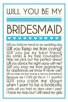Send this as a text to a friend to ask her to be your bridesmaid  (excited,happy,wedding,2013,bridesmaid,best friend,yes)