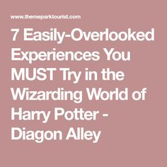 7 Easily-Overlooked Experiences You MUST Try in the Wizarding World of Harry Potter - Diagon Alley