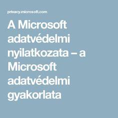 A Microsoft adatvédelmi nyilatkozata – a Microsoft adatvédelmi gyakorlata