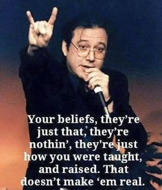 As he always did, Bill Hicks cuts to the chase... - http://holesinthefoam.us/hicks-yourbeliefs/