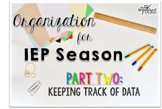 IEP Organiation.  Special Education Tips.  Special Education Data Tracking.  Tracking student data.