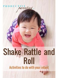 Productive Parenting: Preschool Activities - Shake, Rattle, and Roll - Middle Infant Activities