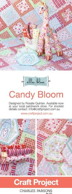 Ella Blue's CANDY BLOOM range, designed by Rosalie Quinlan, is in stock! Available now at your local patchwork store. For stockist details contact: info@craftproject.com.au