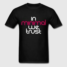 Trust Minimal - Men's T-Shirt Minimal Style, Minimal Fashion, Techno, Minimalism, Trust, Shirt Designs, Mens Tops, T Shirt, Shopping
