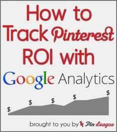 Learn How to Track Pinterest ROI with Google Analytics Integration
