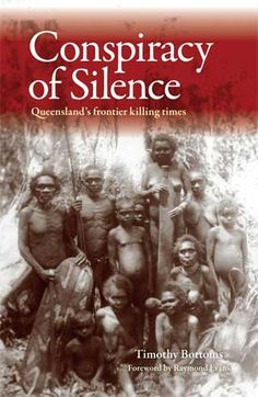 Buy Conspiracy of Silence: Queensland's frontier killing times by Timothy Bottoms and Read this Book on Kobo's Free Apps. Discover Kobo's Vast Collection of Ebooks and Audiobooks Today - Over 4 Million Titles! Aboriginal History, Aboriginal Culture, Aboriginal People, Aboriginal Man, Aboriginal Education, Indigenous Education, Timothy Bottoms, Van Diemen's Land, Australian Aboriginals