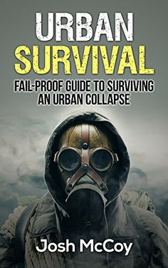 Urban Survival: Fail-Proof Guide to Surviving An Urban Co... https://www.amazon.com/dp/B00NEH4C9Q/ref=cm_sw_r_pi_dp_H-cyxb7TV4R3P
