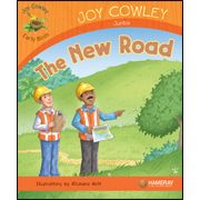 The New Road—by Joy Cowley Series: Joy Cowley Early Birds GR Level: E Genre: Narrative, Fiction