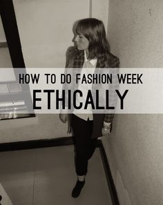 How To Do Fashion Week Ethically via The Note Passer