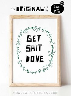 Get Shit Done Print Living Room Decor in Black and White