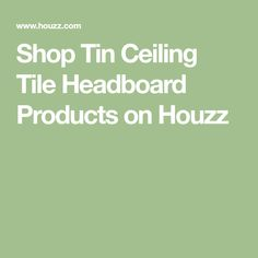 Shop Tin Ceiling Tile Headboard Products on Houzz