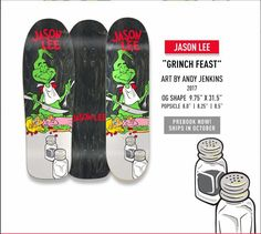 Artwork by Andy Jenkins Available in old school OG x Assorted Stains World Industries, Longboard Design, Jason Lee, Skateboard Decks, Grinch, Skateboards, Skate Board