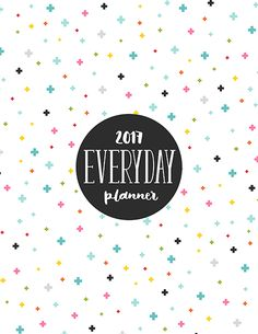 2017everydayplanner BY MISS TIINA Available in 5 sizes with SIX different cover designs, this printable 2017 everyday planner is perfect for just about anyone! It is packed full of vari…