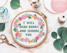 Quote Cross stitch PDF pattern I Will Read Books and Ignore You Subversive cross stitch Funny xstitch chart Modern needlepoint patterns Cross Stitch Quotes, Cross Stitch Books, Cross Stitch Kits, Cross Stitch Charts, Funny Cross Stitch Patterns, Cross Stitch Designs, Cross Stitching, Cross Stitch Embroidery, Embroidery Ideas