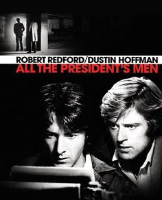All The Presidents Men. (1976). Starring Robert Redford & Dustin Hoffman.