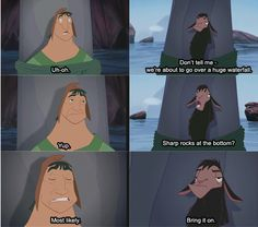 emporers new groove!!!!! LOVE THIS MOVIE!!!!!!!!!!!!!!<3333