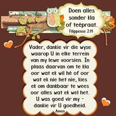 Doen als sonder kla Good Morning Messages, Good Morning Wishes, Afrikaanse Quotes, Goeie More, Teaching Quotes, Thank You God, Scripture Verses, Christian Quotes, Psalms