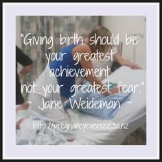 Birth Inspiration:Regardless of your birthing outcome. Birth without fear: Even if birth is planned for you, you can still approach it with out fear. Women should feel great achievement for their effort regardless of their birthing outcome.  #Pregnancyexercise