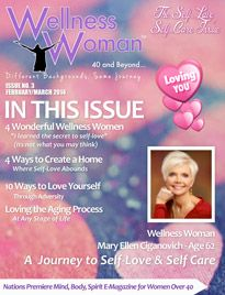 Wellness Woman 40 and Beyond Magazine - Issue Number 3 - The Self-Love, Self-Care Issue