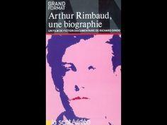 Arthur Rimbaud - Une biographie [1991]
