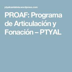 PROAF: Programa de Articulación y Fonación – PTYAL