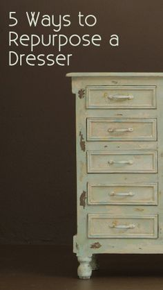 5 Ways to repurpose a dresser