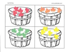 Leaf Sorting Sheet Children sort yellow, green, brown and red leaf cut outs by color. The leaves are made using a leaf-shaped paper puncher from a craft store. Children sort and glue each color into the four baskets.