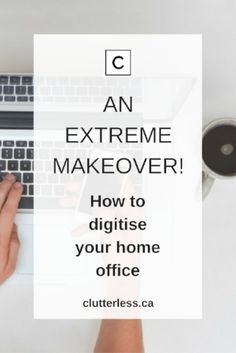 An Extreme Makeover: How To Digitize Your Home Office