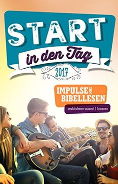 Start in den Tag 2017: Impulse zum Bibellesen von Matthia... https://www.amazon.de/dp/3761562888/ref=cm_sw_r_pi_dp_x_8kxUxb4M5W4AY