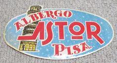 ALBERGO ASTOR HOTEL - PISA - ITALY - VINTAGE HOTEL LUGGAGE LABEL Pisa Italy, Vintage Hotels, Luggage Labels