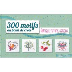 300 Motieven in kruissteek dieren, natuur, seizoenen - 300 Motifs au point de croix animaux, nature, saisons : Jaargetijden - De Spinnerij borduurboeken