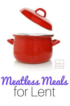 Stressed about meatless meals for Lent? Relax! These quick&easy meal ideas are sure to keep your family happy and satisfied.