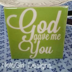 God gave me you, Sign, wall decor, home decor, Decorative, song lyrics, god gave me you through the ups and downs, gift, love, wedding gift