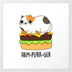 Buy Ham-purr-ger Cute Cat Burger Pun Art Print by punnybone. Worldwide shipping available at Society6.com. Just one of millions of high quality products available. Burger Puns, Uber Bag, Sandwich Drawing, Corny Jokes, Pusheen, Buy Frames, Comic Strips, Ham