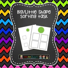 Big / Little Shape Sorting Task: Designed for 3-5 year old children, this simple sorting task asks students to sort by big/little using common shapes.