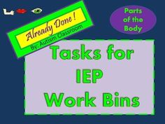 """Already+Done!+Tasks+for+IEP+Work+Bins-+Parts+of+the+Body+Edition+from+Autism+Classroom.++  Just+print,+laminate,+add+velcro+and+teach.++   This+PARTS+OF+THE+BODY+set+includes+ -1+Parts+of+the+Body+matching+task. -+Identify+similar+Parts+of+the+Body+for+12+parts+of+the+body+related+pictures.+ -+""""What+is+this?""""+cards+to+have+students+expressively+name+parts+of+the+body. -Match+the+Written+(Parts+of+the+Body)+word+task. -Read+the+""""Parts+of+the+Body+""""+word+cards. -Spell+the+(Parts+of+t..."""