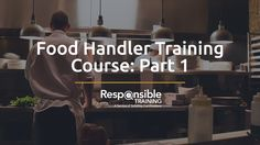Food Handler Training Course: Part 1 - Responsible Training #video #responsibletraining #food #foodhandler #course