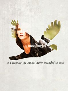 a mockingjay is a creature the capitol never intended to exist