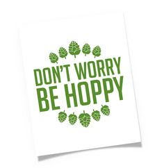 Items similar to Father's Day - Don't Worry be Hoppy Modern Quote Beer Art Print / Home Brewery Decor / Pub Bar / Wall Art / House Warming - Craft Beer Gift on Etsy Brewery Decor, Brewery Design, Home Brewery, Brew Your Own Beer, Craft Beer Gifts, Modern Quotes, Beer Store, Beer Quotes, Beer Art
