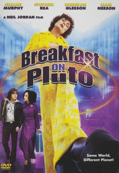 Breakfast on Pluto (2005) ... As a baby, Patrick (Cillian Murphy) is left by his mother on the steps of the rectory in their small Irish town. He's discovered by Father Liam (Liam Neeson), coincidentally his real father, and placed in an abusive foster home. By the time he's a teen, Patrick identifies himself as transgendered, renames himself Kitten and sets out for London in hopes of finding his mother. (26-Mar-2017)